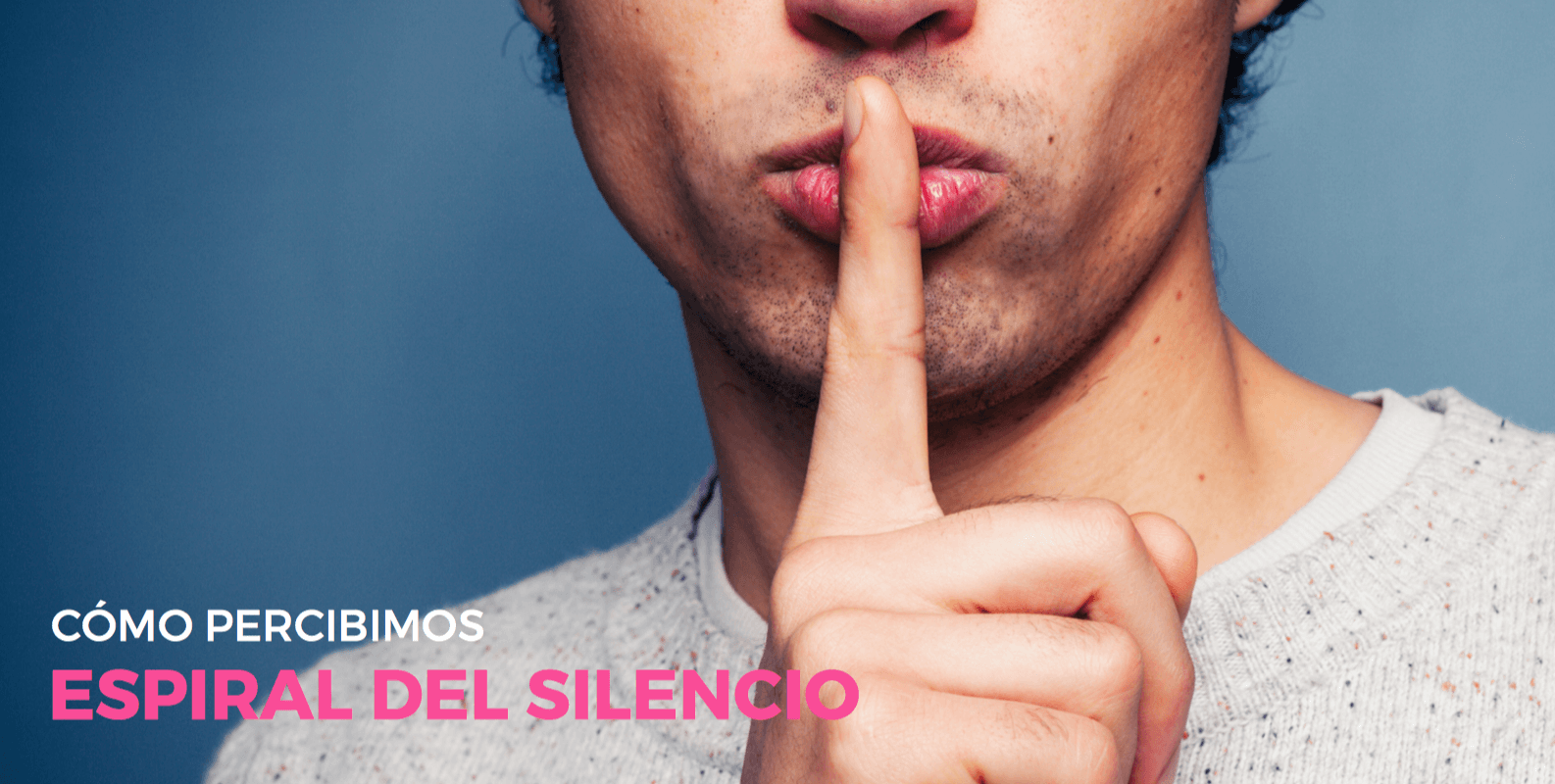 Fake news y la espiral del silencio | Wide Marketing